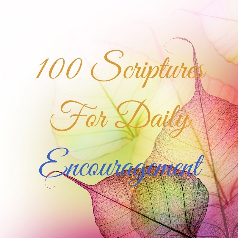 100 Scriptures for Daily Encouragement