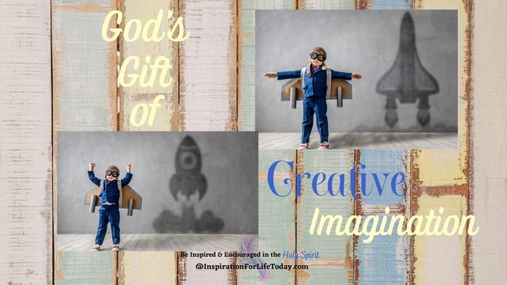 God's Gift of Creative Imagination