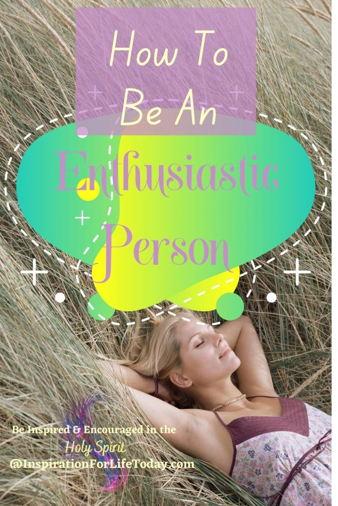 How To Be An Enthusiastic Person