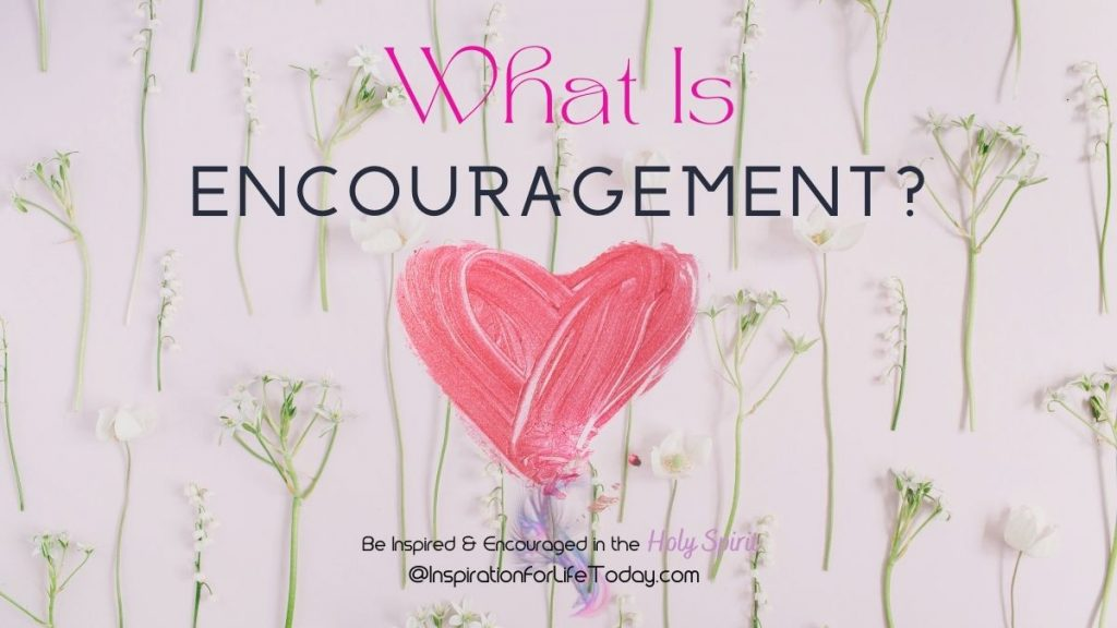 What is Encouragement?