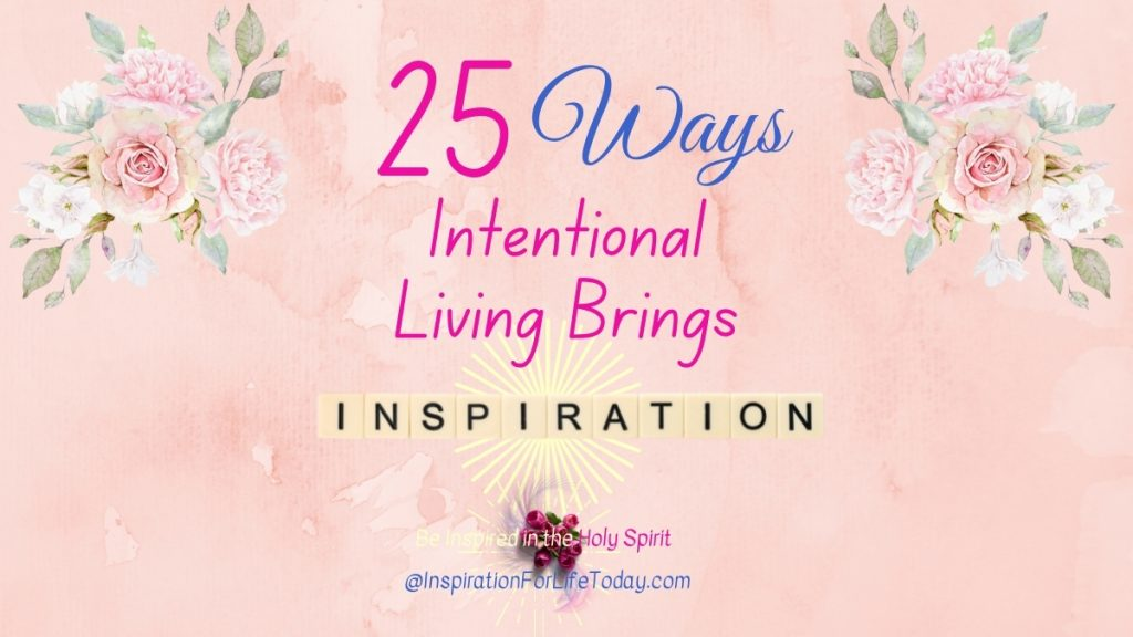 25 Ways Intentional Living Brings Inspiration